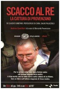 Scacco al re. La cattura di Provenzano. DVD. Con libro