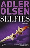 Selfies: Der siebte Fall für das Sonderdezernat Q in Kopenhagen, Thriller (Carl Mørck) - Jussi Adler-Olsen
