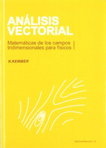 Análisis Vectorial. Matemáticas De Los Campos Tridimensionales Para Físicos