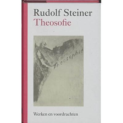 Theosofie: over de wetenschap van het bovenzinnelijke en het wezen van de mens