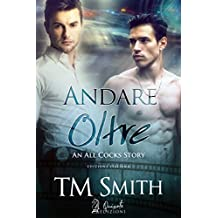 Andare Oltre (An All Cocks Story Vol. 3) (Italian Edition)