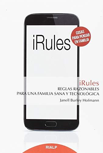 Irules. Reglas razonables para una familia sana (Educación y Pedagogía)