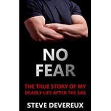 No Fear: The True Story of My Deadly Life After the SAS (English Edition)