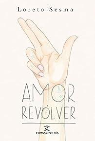 Amor revólver par Loreto Sesma Gotor