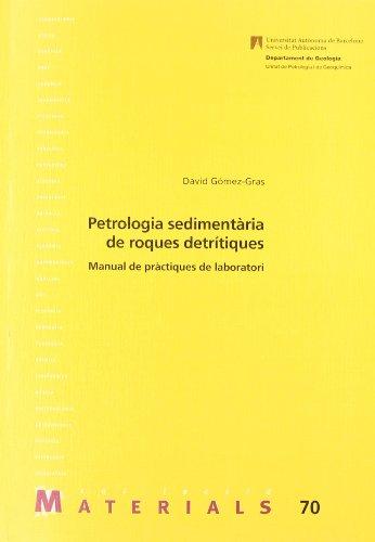 Petrologia sedimentˆria de roques detr'iques: Manual de prˆctiques de laboratori