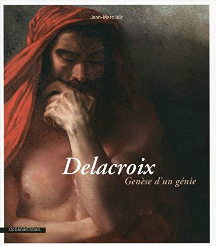 Delacroix Genèse d'un génie par Jean-marc Idir