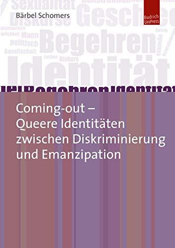 Coming-out - Queere Identitäten zwischen Diskriminierung und Emanzipation