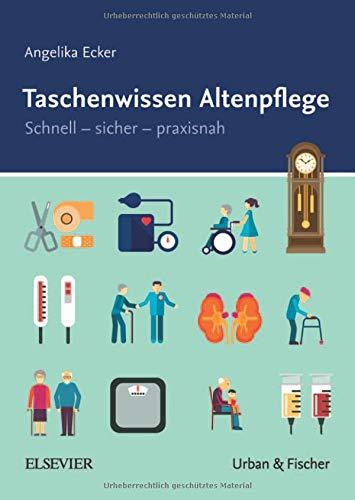 Taschenwissen Altenpflege: Schnell - sicher - praxisnah