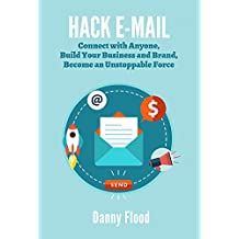 Hack E-mail: Email Outreach and Marketing Ideas Based on Sales Psychology (Hacks to Create a New Future Series Book 3) (English Edition)