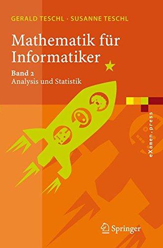Mathematik für Informatiker 2. Analysis und Statistik: Teil 2 - Analysis Und Statistik