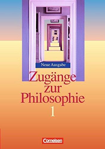Zugänge zur Philosophie - Bisherige Ausgabe / Band I - Schülerbuch, 10. Dr. 2015