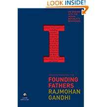 Understanding the Founding Fathers: An Enquiry into the Indian Republic's Beginnings