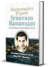 Mathematics Wizard Srinivasa Ramanujan