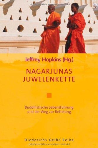 Nagarjunas Juwelenkette: Buddhistische Lebensführung und der Weg zur Befreiung (Diederichs Gelbe Reihe)