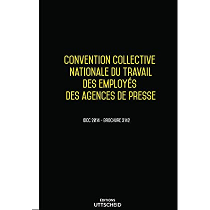 Convention collective nationale Agences de presse 2019 + Grille de Salaire