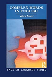 Complex Words in English, English Language Series by Valerie Adams (2001-01-10)