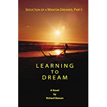 Learning to Dream: Seduction of a Wanton Dreamer, Part I