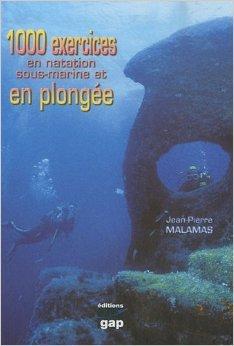 1000 exercices en natation sous-marine et en plongée de Jean-Pierre Malamas,Florence Legros (Préface) ( 6 septembre 2010 )