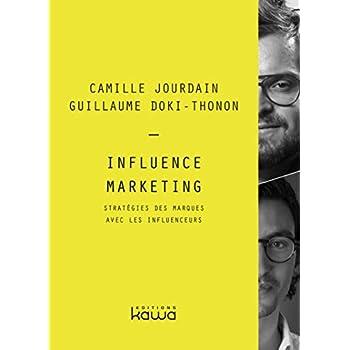 Influence Marketing: Stratégie des marques avec les influenceurs