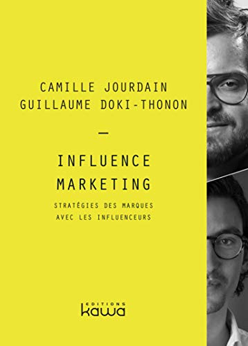 Influence Marketing - Stratégies des marques avec les influenceurs par  Camille Jourdain, Guillaume Doki-Thonon