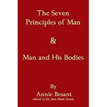The Seven Principles Of Man & Man And His Bodies