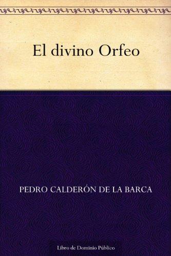 El divino Orfeo por Pedro Calderón de la Barca