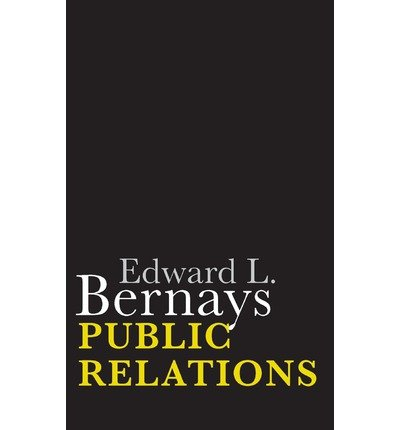 [(Public Relations )] [Author: Edward L. Bernays] [Jul-2013]