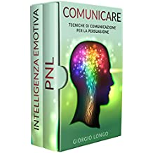 COMUNICARE: Tecniche di Comunicazione per la Persuasione