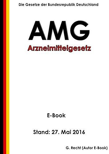 Arzneimittelgesetz – AMG - E-Book - Stand: 27. Mai 2016