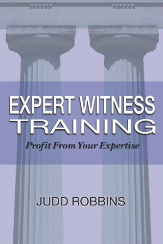 Expert Witness Training: Profit from Your Expertise