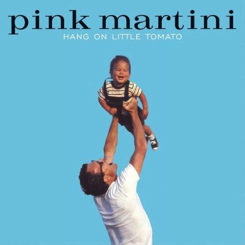 pink-martini-hang-on-little-tomato
