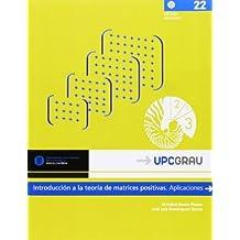 Introducción a la teoría de matrices positivas. Aplicaciones (UPCGrau, Band 22)