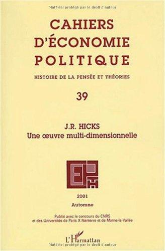 Cahiers d'économie politique 39 j.r. hicks une oeuvremulti-dimensionnelle