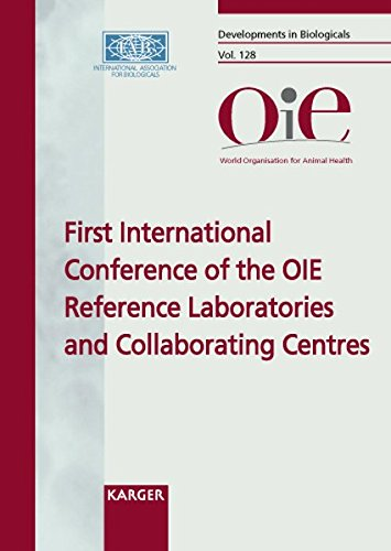 OIE Reference Laboratories and Collaborating Centres: 1st International Conference, Florianopolis, December 2006: Proceedings: 128 (Developments in Biologicals)