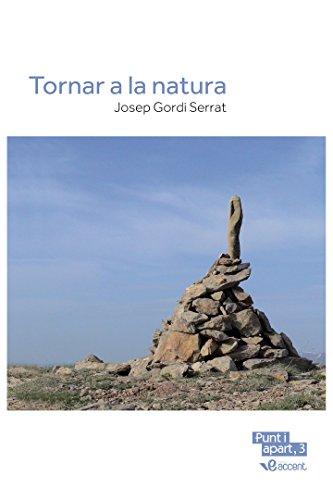 Tornar a la natura (Punt i apart, 3) (Catalan Edition) por Josep Gordi i Serrat