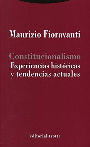 Constitucionalismo. Experiencias Históricas Y Tendencias Actuales (Estructuras y Procesos. Derechos) por Maurizio Fioravanti