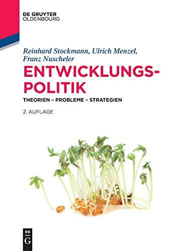 Entwicklungspolitik: Theorien – Probleme – Strategien (De Gruyter Studium)