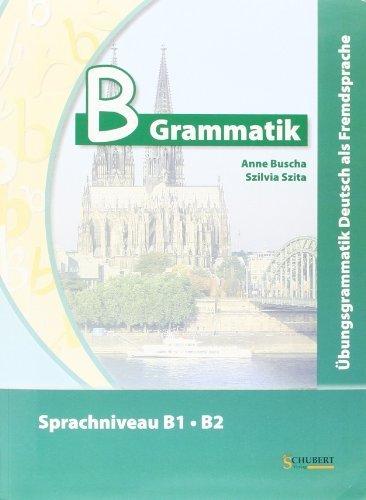 Ubungsgrammatiken Deutsch A B C: B-Grammatik by Anne Buscha (2012-02-16)
