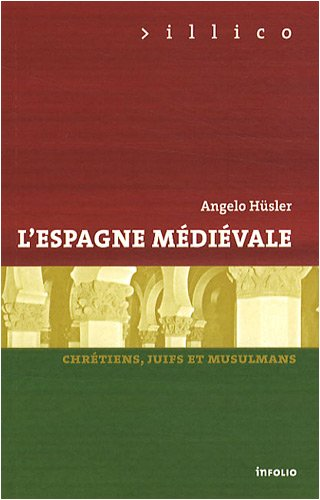 L'Espagne médiévale. Chrétiens, juifs et musulmans (19)