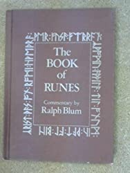 The Book of Runes: A Handbook for the Use of an Ancient Oracle - The Viking Runes by Ralph Blum (1987-08-01)