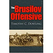 [(The Brusilov Offensive)] [Author: Timothy C. Dowling] published on (June, 2008)
