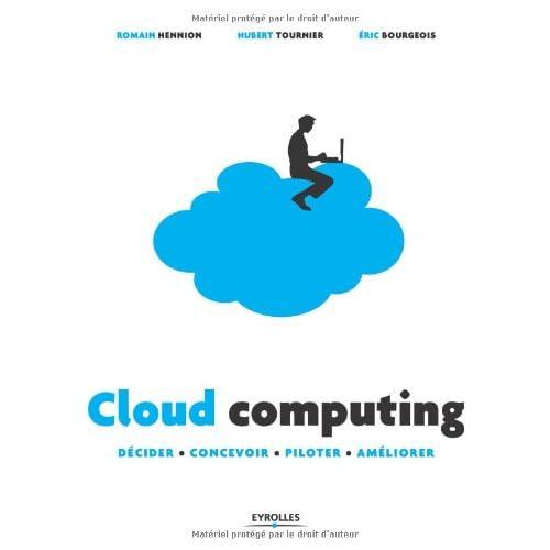 Cloud computing: Décider - Concevoir - Piloter - Améliorer