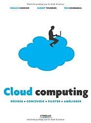 Cloud computing : Décider, concevoir, piloter, améliorer