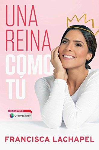 Una reina como tú (Atria Espanol) (Spanish Edition) (Nuestra Belleza L)
