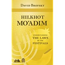 Hilkhot Mo'adim: Understanding the Laws of the Festivals (English Edition)