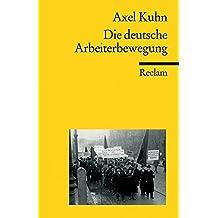 Die deutsche Arbeiterbewegung (Reclams Universal-Bibliothek)