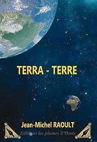 Terra - Terre par Jean-Michel Raoult