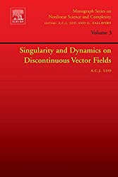 Singularity and Dynamics on Discontinuous Vector Fields (Monograph Series on Nonlinear Science and Complexity)