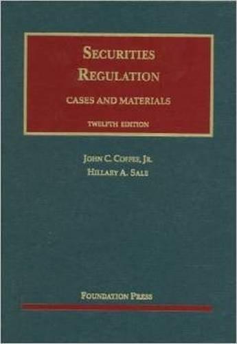 Securities Regulation, 12th (University Casebook) (University Casebook Series) by John Coffee Jr (2012-05-14)