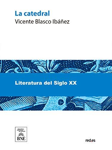 La catedral eBook: Vicente Blasco Ibáñez: Amazon.es: Tienda Kindle